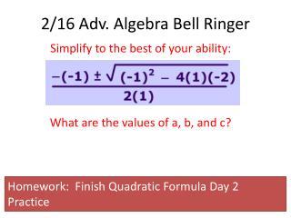 2/16 Adv. Algebra Bell Ringer