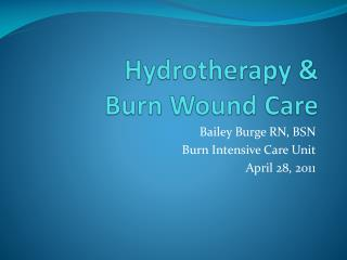 Hydrotherapy &  Burn Wound Care