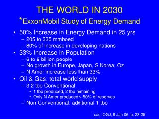 THE WORLD IN 2030 * ExxonMobil Study of Energy Demand
