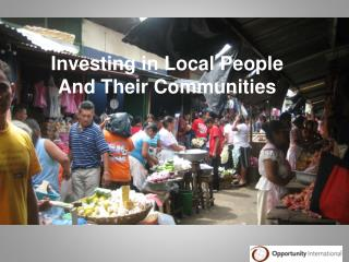 Investing in Local People  And Their Communities