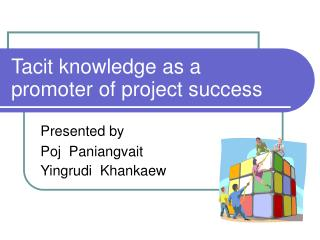 Tacit knowledge as a promoter of project success