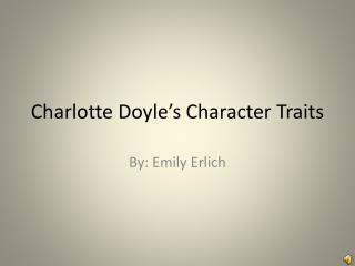 Charlotte Doyle's Character Traits