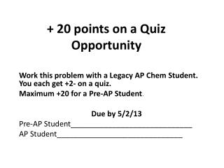 + 20 points on a Quiz Opportunity