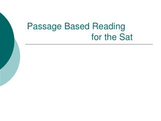 Passage Based Reading      for the Sat