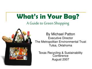 What�s in Your Bag? A Guide to Green Shopping