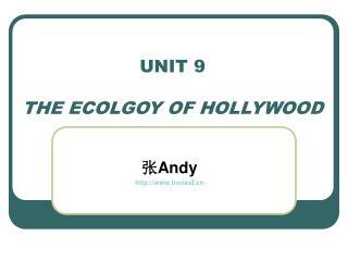 UNIT 9 THE ECOLGOY OF HOLLYWOOD