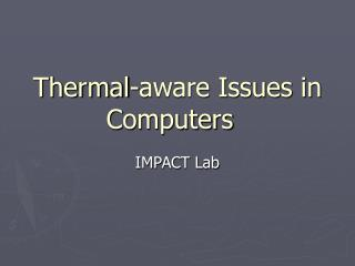 Thermal-aware Issues in Computers