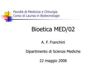 Facolt  di Medicina e Chirurgia Corso di Laurea in Biotecnologie