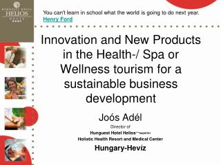 Jo�s Ad�l Director of  Hunguest Hotel Helios ***superior Holistic Health Resort and Medical Center