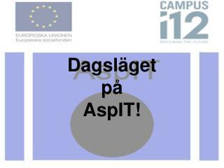 Dagsläget på AspIT!