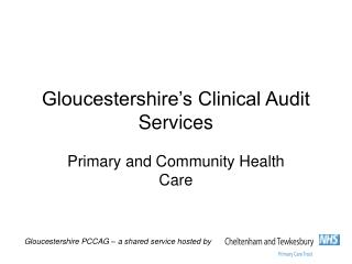 Gloucestershire s Clinical Audit Services