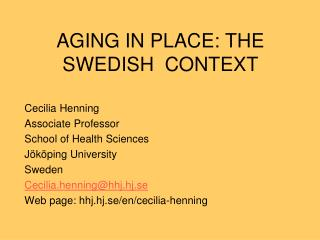 AGING IN PLACE: THE SWEDISH  CONTEXT