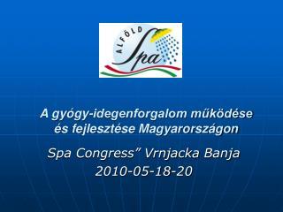 A g yógy - idegenforgalom működése és fejlesztése Magyarországon