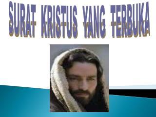 SURAT  KRISTUS  YANG  TERBUKA