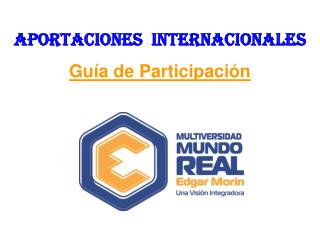 APORTACIONES  INTERNACIONALES Guía de Participación
