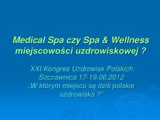 Medical Spa czy Spa & Wellness miejscowości uzdrowiskowej ?