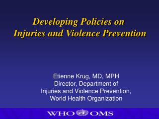 Developing Policies on  Injuries and Violence Prevention