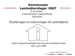 Kommunala Lantmäteridagar 2007