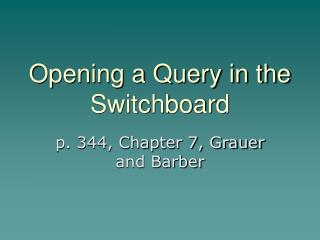 Opening a Query in the Switchboard