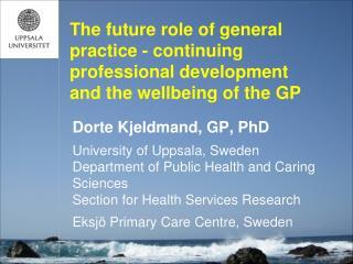 Dorte Kjeldmand, GP, PhD