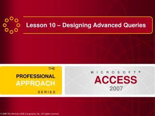 Lesson 10 – Designing Advanced Queries