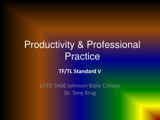 Productivity & Professional Practice