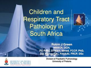 Children and Respiratory Tract  Pathology in  South Africa