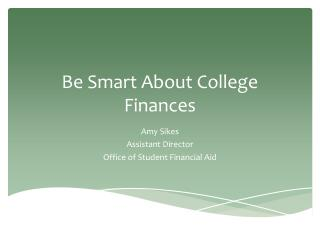 Be Smart About College Finances