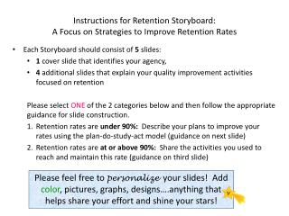 Instructions for Retention Storyboard:    A Focus on Strategies to Improve Retention Rates