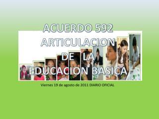 ACUERDO 592 ARTICULACION DE   LA EDUCACION BASICA