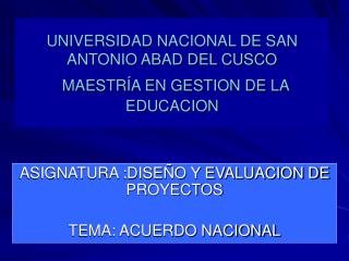 UNIVERSIDAD NACIONAL DE SAN ANTONIO ABAD DEL CUSCO MAESTRÍA EN GESTION DE LA EDUCACION