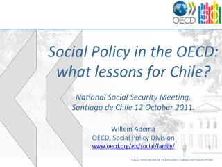 Willem Adema OECD, Social Policy Division oecd/els/social/family/