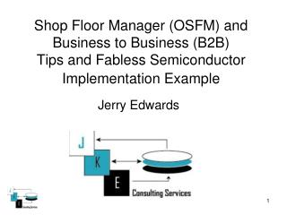 Shop Floor Manager OSFM and Business to Business B2B  Tips and Fabless Semiconductor Implementation Example