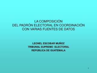 LA COMPOSICI N  DEL PADR N ELECTORAL EN COORDINACI N CON VARIAS FUENTES DE DATOS