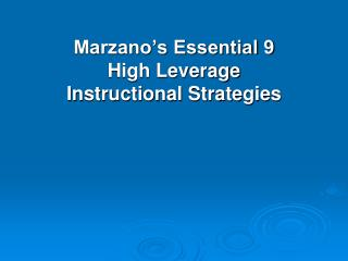 Marzano's Essential 9 High Leverage Instructional Strategies
