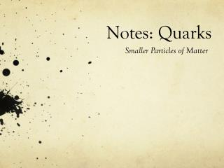 Notes: Quarks