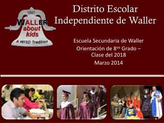 Distrito Escolar  Independiente  de Waller