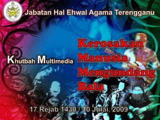 17  Rejab  1430 / 10  Julai , 2009