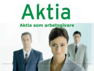 Aktia som arbetsgivare