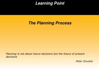 Learning Point BUSINESS   POLICY The Planning Process