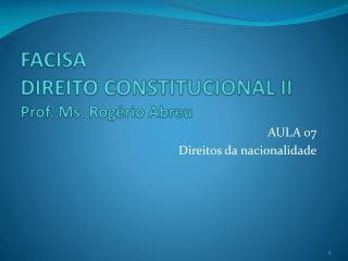 FACISA DIREITO CONSTITUCIONAL II Prof.  Ms . Rogério Abreu