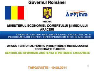 Guvernul Românei MECMA MINISTERUL ECONOMIEI,  CO MERTULUI  ŞI MEDIULUI AFACERI