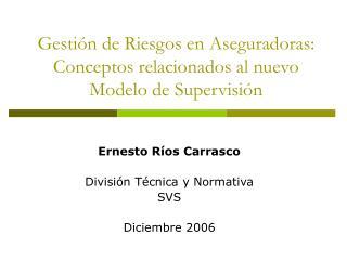 Gestión de Riesgos en Aseguradoras: Conceptos relacionados al nuevo Modelo de Supervisión