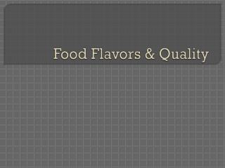 Food Flavors & Quality