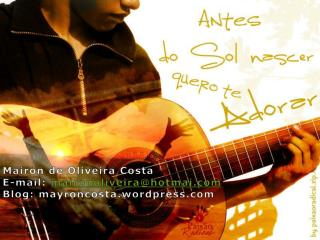 Mairon de Oliveira Costa E-mail :  maironoliveira@hotmai Blog:  mayroncosta .wordpress