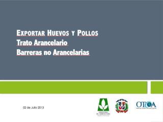 Trato Arancelario Barreras  no  Arancelarias Julio, 2013
