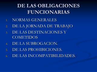 DE LAS OBLIGACIONES FUNCIONARIAS