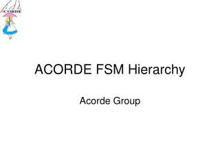ACORDE FSM Hierarchy