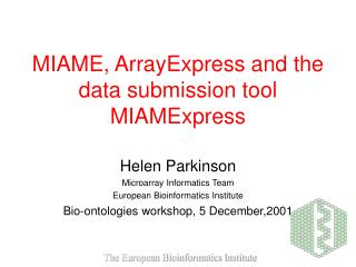 MIAME, ArrayExpress and the data submission tool MIAMExpress