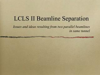 LCLS II Beamline Separation
